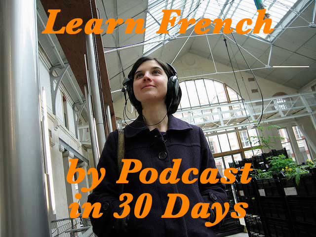 Learn French by Podcast in 30 Days